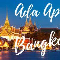 Hey Ladies, Maksimalkan 4 Hari Kalian Di Bangkok Dengan Cara Ini